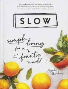 Slow: Simple Living for a Frantic World, Brooke McAlary